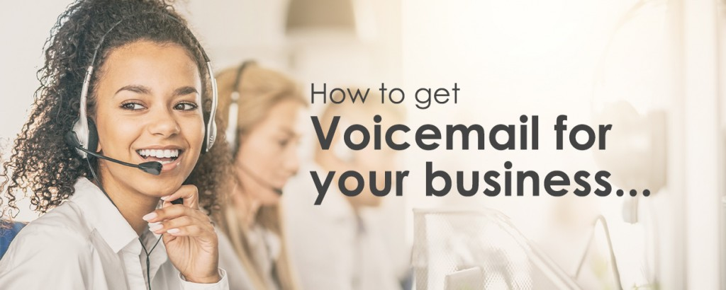How to get Voicemail for your business