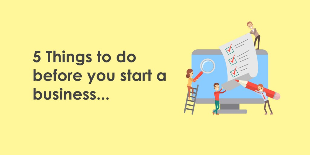 5 things to do before you start a business