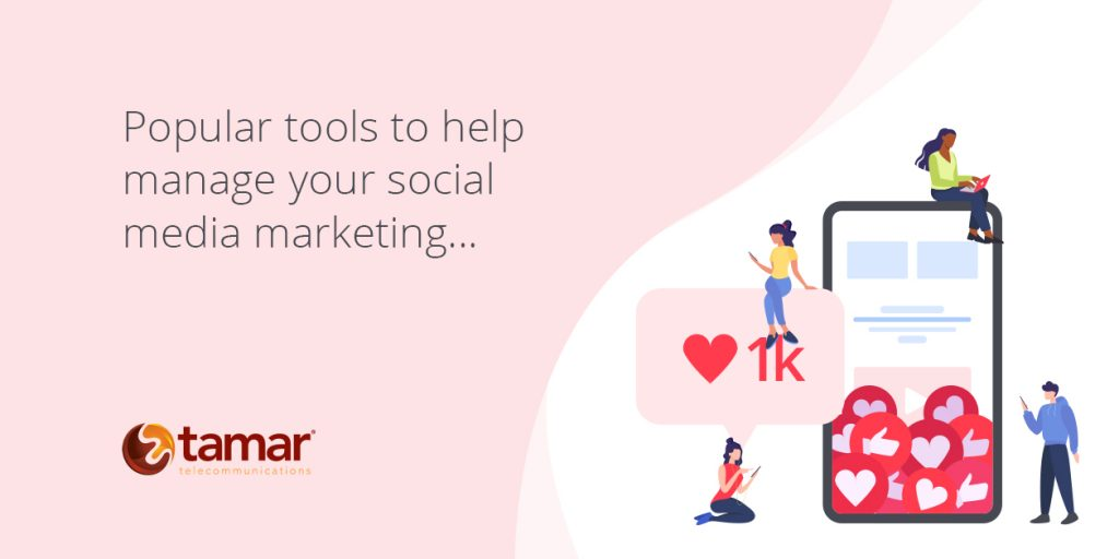 Popular tools to help manage your social media marketing