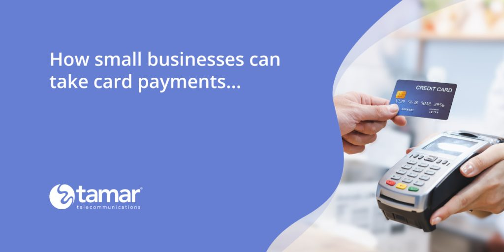How small business can take card payments - Tamar Telecom